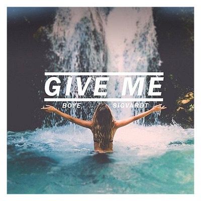 Give Me - Boye & Sigvardt mp3 download
