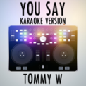 Free Download Tommy W You Say (Karaoke Version) [Originally Performed by Lauren Daigle] Mp3