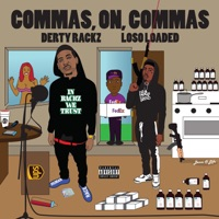 Commas, On ,Commas (feat. Loso Loaded) - Single - Derty Rackz mp3 download
