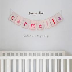 songs for carmella: lullabies & sing-a-longs - songs for carmella: lullabies & sing-a-longs mp3 download