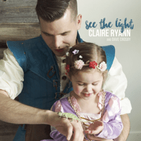 I See the Light Claire Ryann