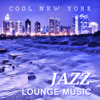 Jazz Music Collection - Cool New York Jazz Lounge Music: Smooth Piano Jazz Chillout, Instrumental Funky Grooves, Mood and Mellow Music, Ambient Jazz Relaxation  artwork
