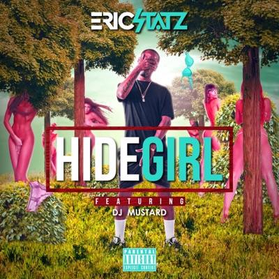 -Hide Girl 3 (feat. DJ Mustard) - Single - EricStatz mp3 download
