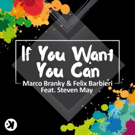 If You Want You Can Feat Steven May Ep Marco Branky