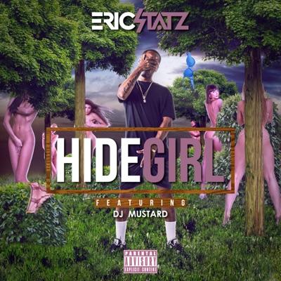 -Hide Girl 2 (feat. DJ Mustard) - Single - EricStatz mp3 download