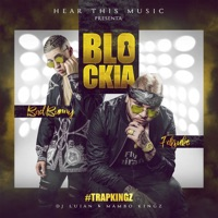 Blockia (feat. DJ Luian & Mambo Kingz) - Single - Bad Bunny & Farruko mp3 download