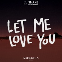 Let Me Love You (feat. Justin Bieber) [Marshmello Remix] - Single - DJ Snake & Marshmello mp3 download
