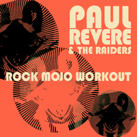 Mojo Workout Paul Revere & The Raiders