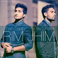Rim Jhim (feat. Pav Dharia) Khan Saab