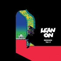 Lean On (feat. MØ & DJ Snake) [Remixes, Vol. 2] - Single - Major Lazer mp3 download