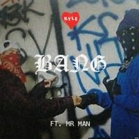 Bang (feat. Mr. Man) - Single - KYLE mp3 download