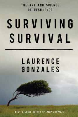 Surviving Survival (Unabridged) - Laurence Gonzales