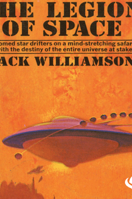 The Legion of Space: Legion of Space, Book 1 (Unabridged) - Jack Williamson