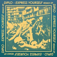 Express Yourself (Remixes) - EP - Diplo mp3 download