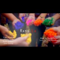 Rang Lo (feat. Vidya Vandana, Raashi Kulkarni & Jomy George) Shankar Tucker