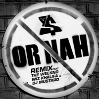 Or Nah (feat. The Weeknd, Wiz Khalifa and DJ Mustard) [Remix] Ty Dolla $ign