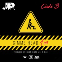 Gimme Head Too (feat. Cardi B) - Single - J.R. mp3 download