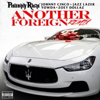 Another Foreign (Remix) [feat. Johnny Cinco, Jazz Lazer, Yowda & Zoey Dollaz) - Single - Philthy Rich mp3 download