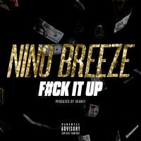 F**k It Up (F.I.U.) - Single - Nino Breeze mp3 download