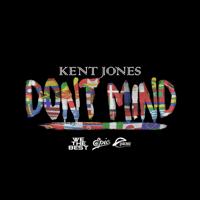 Don't Mind Kent Jones MP3