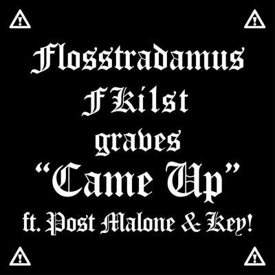 Came Up (feat. Post Malone & Key!) - Single - Flosstradamus, FKi1st & graves mp3 download