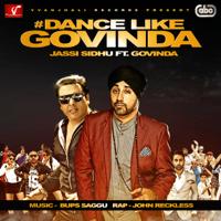 Dance Like Govinda (with Bups Saggu & John Reckless) Jassi Sidhu