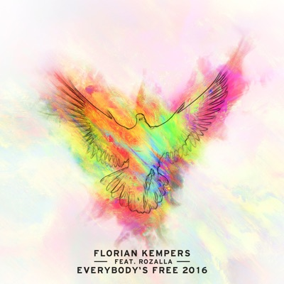 Everybody's Free 2016 - Florian Kempers Feat. Rozalla mp3 download