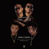Tal Vez (feat. Mambo Kingz & DJ Luian) - Single - Dynel & Ozuna mp3 download
