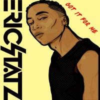 Got It for Me - Single - EricStatz mp3 download