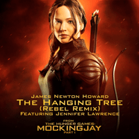 The Hanging Tree (Rebel Remix) [From the Hunger Games: Mockingjay, Pt. 1] [feat. Jennifer Lawrence] James Newton Howard