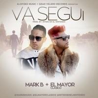 Va Segui (feat. El Mayor Clasico) - Single - Mark B mp3 download