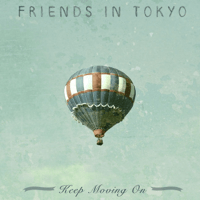 Here We Come Friends in Tokyo MP3