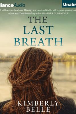 The Last Breath (Unabridged) - Kimberly Belle