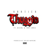 Thuggin (feat. Diezal & Tory Lanez) - Single - Kartier mp3 download