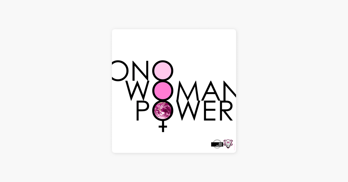 Woman Power (Remixes Part 1) [feat. Yoko Ono] by Ono on