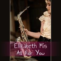 All for You (feat. Nicholas Cole) [Alternate Version] Elizabeth Mis
