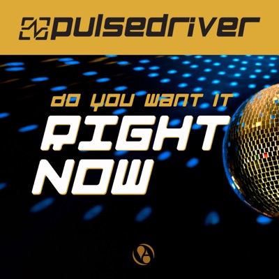 Do You Want It Right Now (Sal De Sol Remix) - Pulsedriver mp3 download