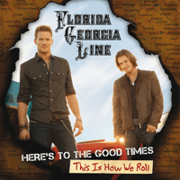 This Is How We Roll (feat. Luke Bryan) Florida Georgia Line
