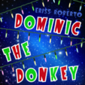 Free Download Eriss Roberto Dominic the Donkey Mp3