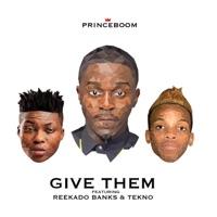 Give Them (feat. Reekado Banks & Tekno) - Single - Princeboom mp3 download