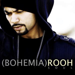 Rooh (Soul) - Bohemia