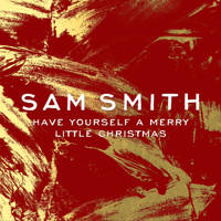 Have Yourself a Merry Little Christmas Sam Smith MP3