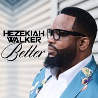 Better Hezekiah Walker
