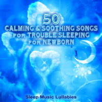 Newborn Music, Lullabies to Help Sleep Through the Night Relaxation Meditation Songs Divine MP3