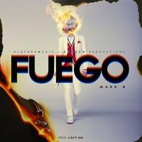 Fuego - Single - Mark B mp3 download