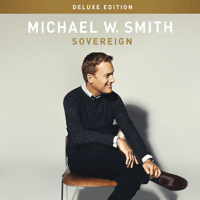 Sovereign Over Us Michael W. Smith