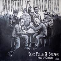 Martin vs Malcolm (feat. Soufboi) - Single - Slicc Pulla mp3 download