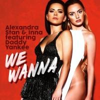 We Wanna (feat. Daddy Yankee) - Single - Alexandra Stan & Inna mp3 download