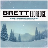 What Christmas Means To Me (2014 CMA Country Christmas Performance) - Single - Brett Eldredge mp3 download