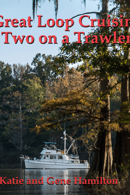 Great Loop Cruising: Two on a Trawler (Unabridged) - Katie Hamilton & Gene Hamilton